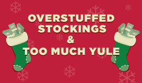 Overstuffed Stockings and Too Much Yule infographic banner