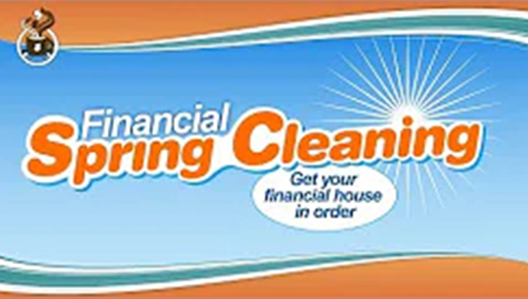 It's Time for Financial Spring Cleaning