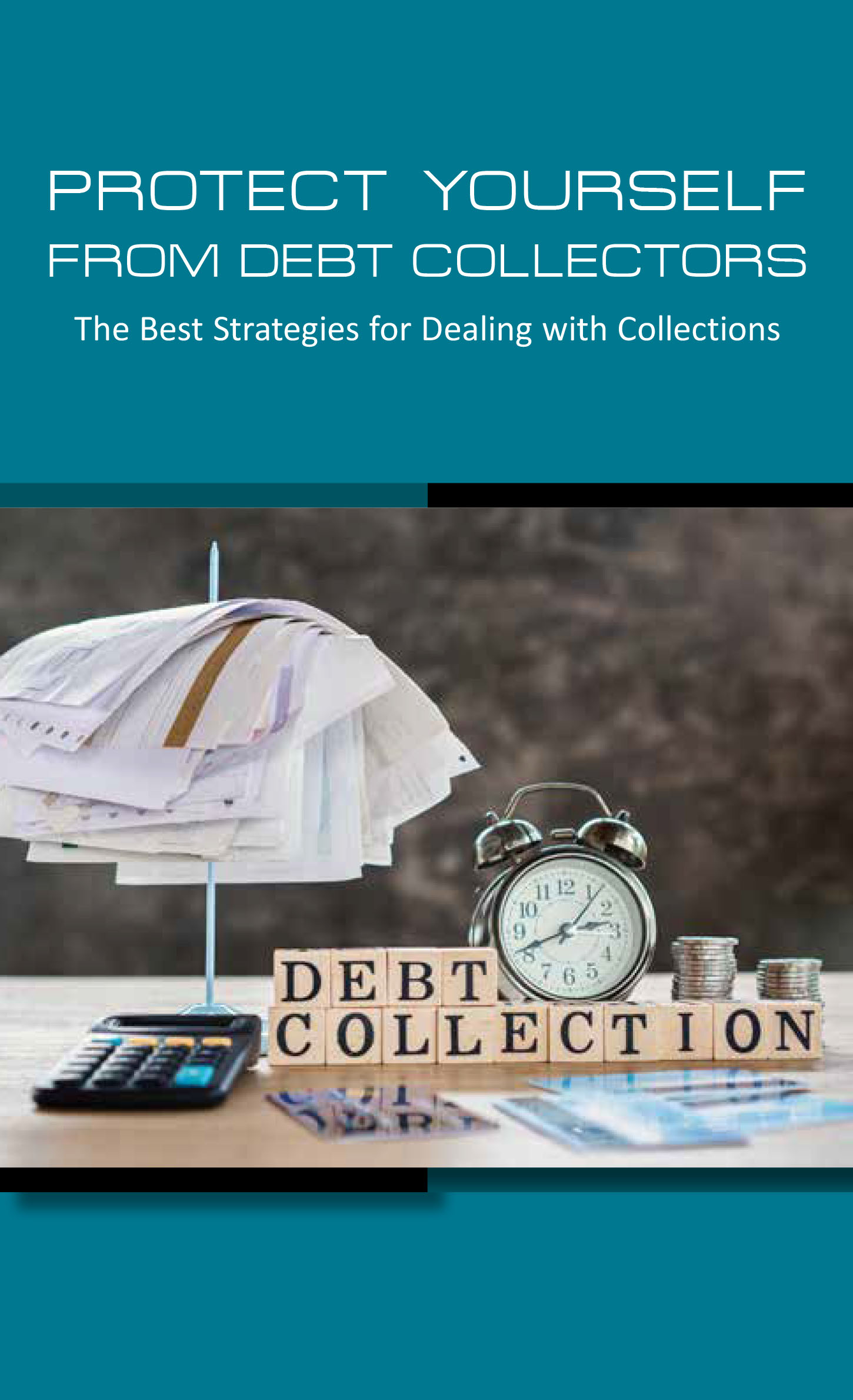 Protecting Yourself From Debt Collectors