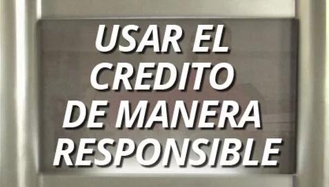 Usar el crédito de manera responsable