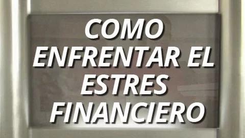Como enfrentar el estres financiero
