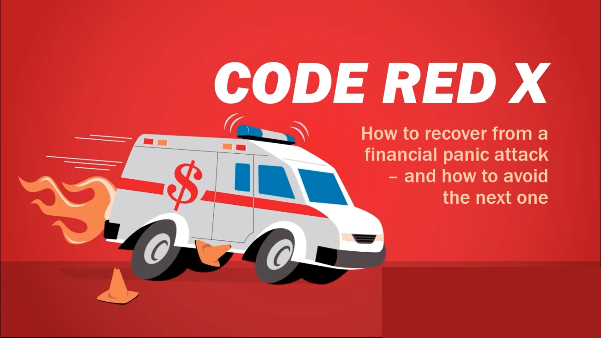 Code Red Rx: How to recover from a financial panic attack – and how to avoid the next one