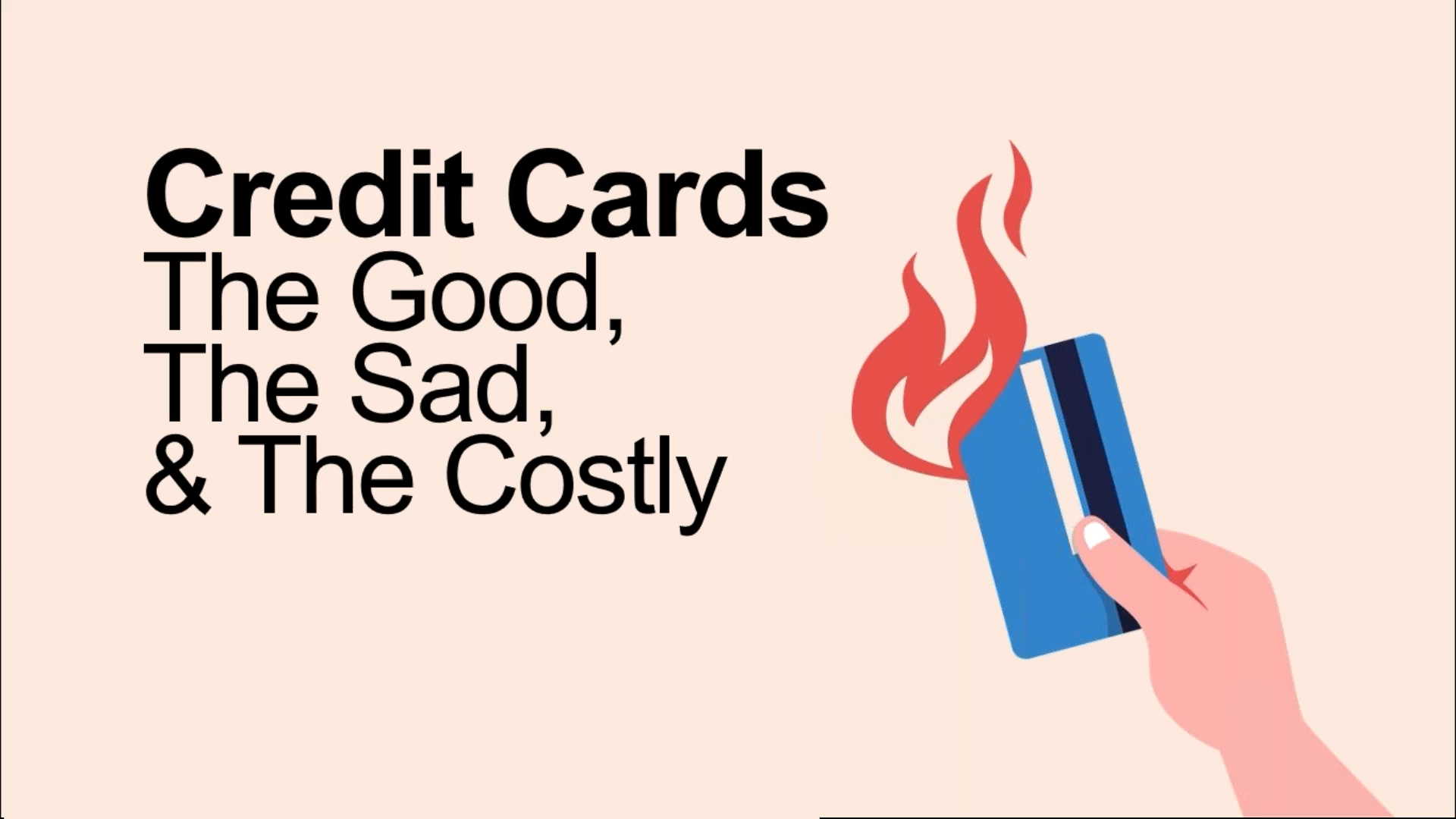 Credit Cards: The Good, The Sad, and The Costly