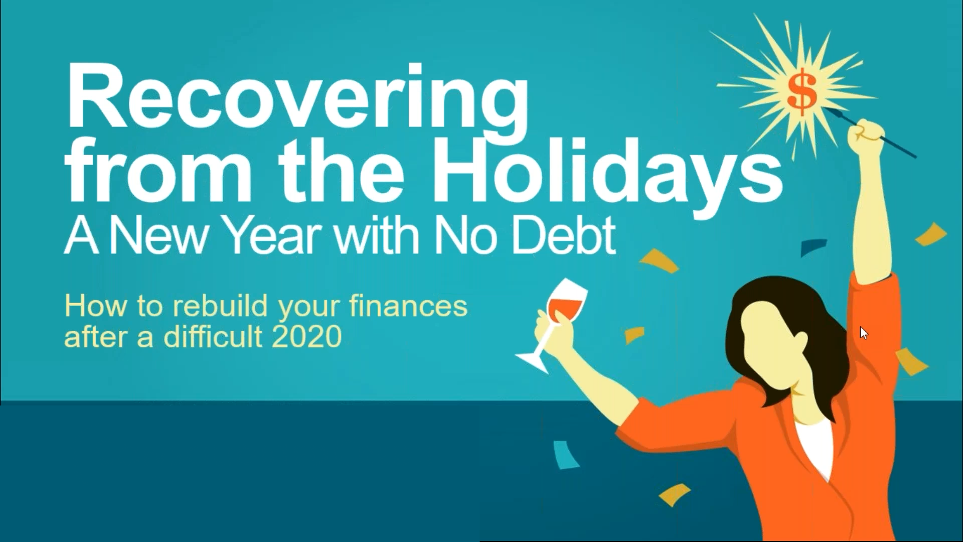 Recovering from the holidays. A new year with no debt.