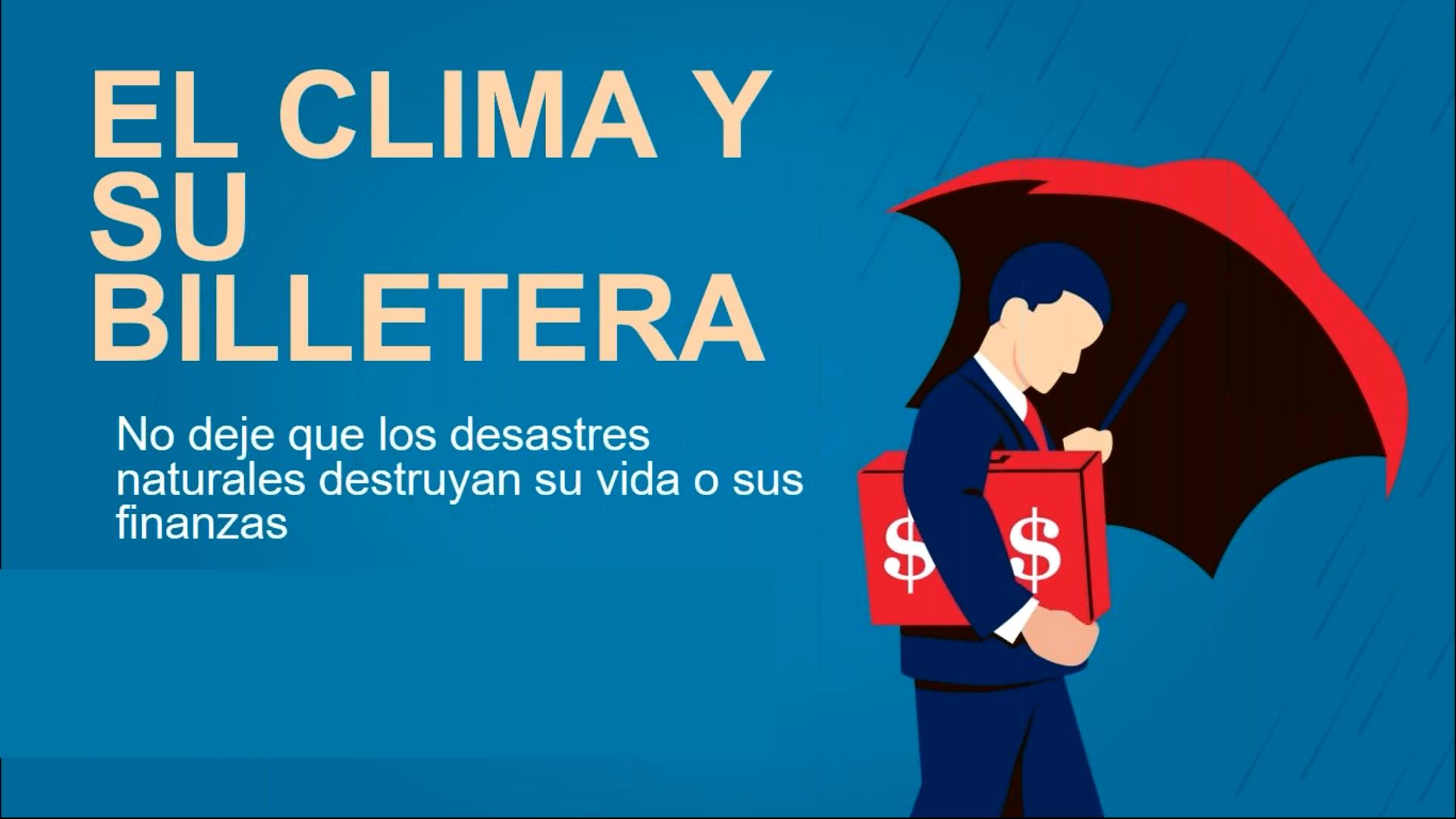 El clima y su billetera: No deje que los desastres naturales destruyan su vida y sus finanzas