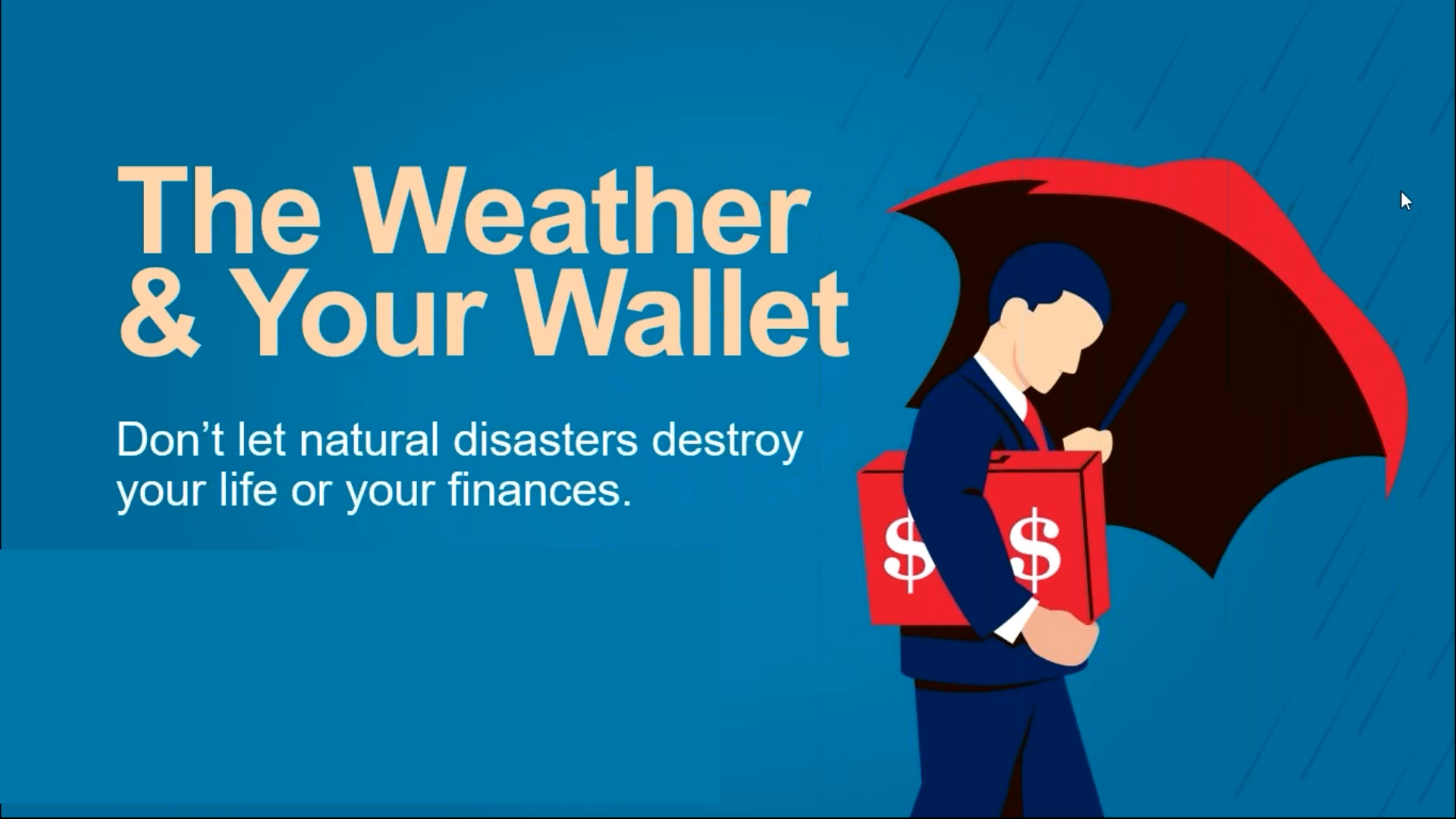 The Weather & Your Wallet: Don't let natural disasters destroy your life or your finances