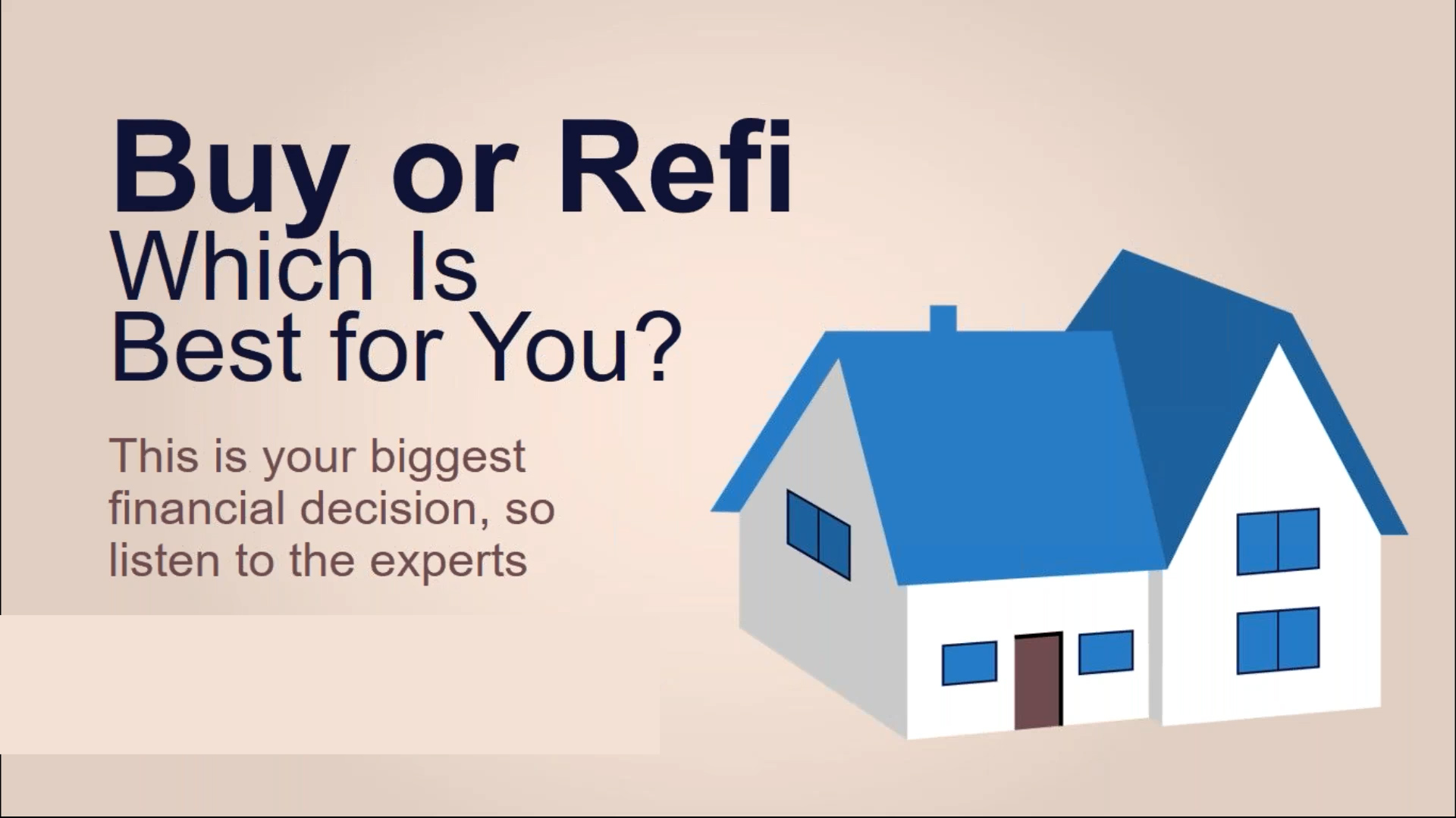 Buy or Refi: Which Is Best for You?
