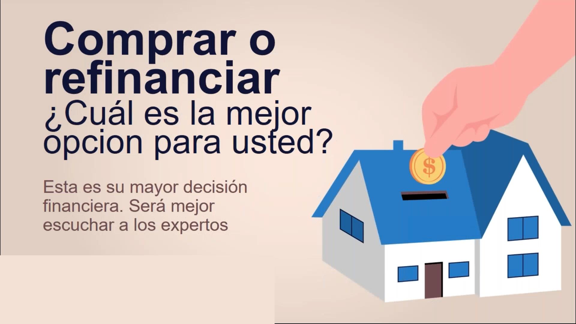 Comprar o refinanciar: ¿cuál es mejor para usted?