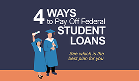 4 Ways to Pay Off Your Federal Student Loans